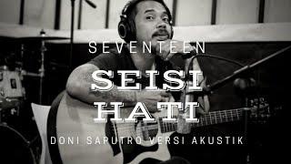 Seisi Hati - Seventeen by Doni Saputro versi akustik