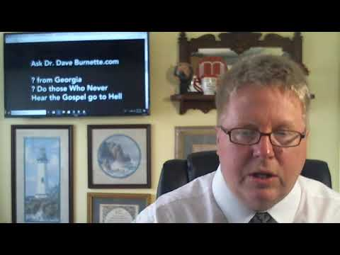 ? Do those who never hear the Gospel go to Hell - DrDaveBurnette.com