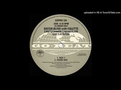 Sister Bliss feat Colette - Cantgetaman, Cantgetajob (Life's A Bitch) (Mix)