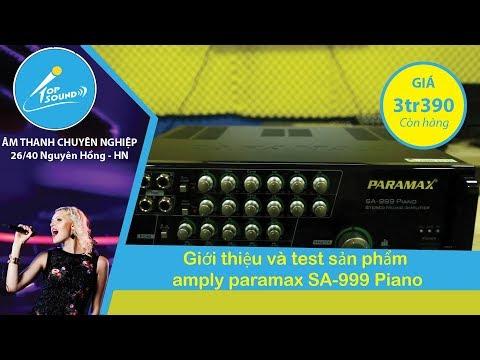 Giới thiệu và test sản phẩm amply paramax SA-999 Piano tại TOPSOUND. 0971234570