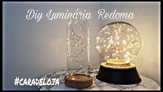 Diy Luminária Redoma