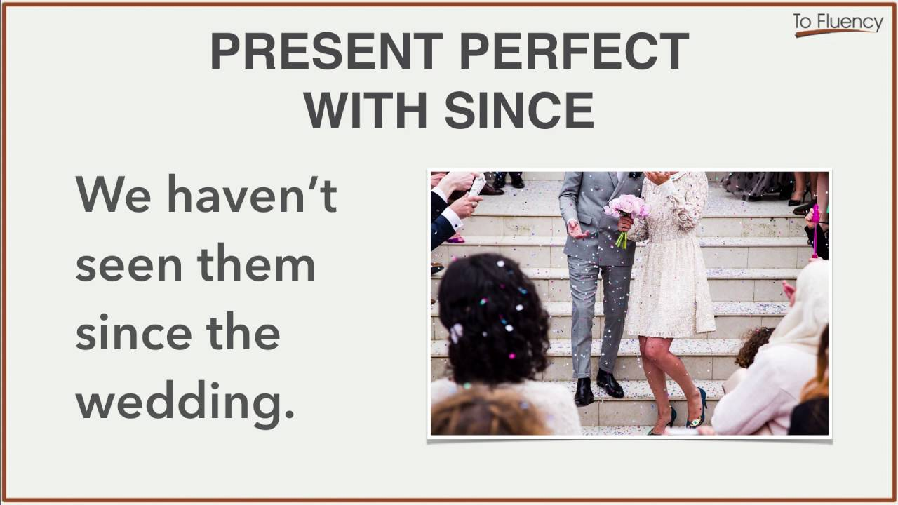 Present perfect: for and since all things grammar.