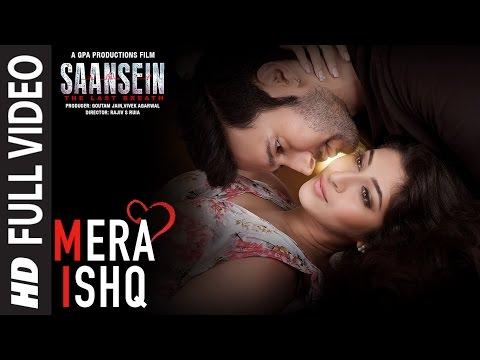 Mera Ishq Full Video Song | SAANSEIN | Arijit Singh | Rajneesh Duggal, Sonarika Bhadoria