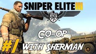 Sniper Elite 3: Co-op Campaign /w Sherman Part 1