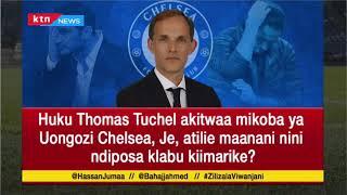 Je Kocha mpya wa Chelsea anaitwaje? | #ZilizalaViwanjani
