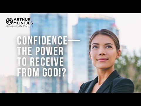Confidence—the Power to Receive from God!