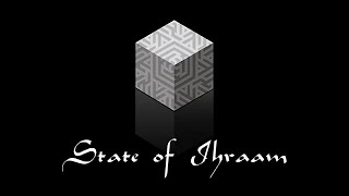 Performing Hajj (9 of 28): State of Ihraam