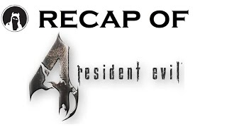 What happened in Resident Evil 4? (RECAPitation)