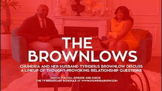 The Brownlows Talk Love & Relationships On The Chundria Show