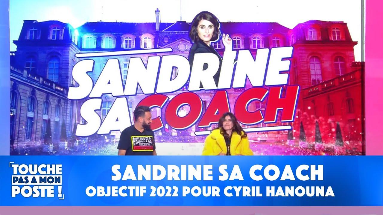 Replay TPMP : Sandrine sa coach : objectif 2022 pour Cyril Hanouna !