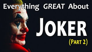 Everything GREAT About Joker! (Part 2)