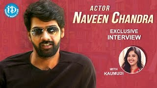 Actor Naveen Chandra Exclusive Interview || Talking Movies With iDream #298