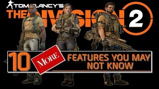 The Division 2 - 10 MORE In-Game Features You May or May Not Know About