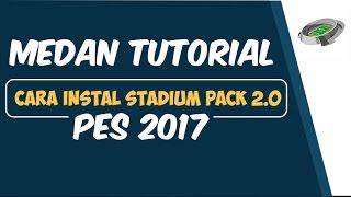 Cara Instal Stadium Pack 2.0 PES 2017