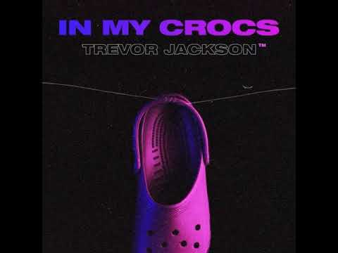 In My Crocs - Trevor Jackson (Clean Edit)