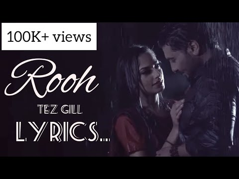 ROOH  - TEZ GILL full song with LYRICS