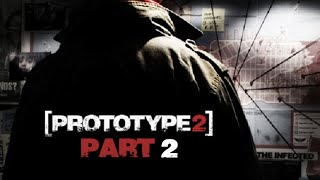 Prototype 2 - Part 2 - No Commentary/Uncut (HD PS3 Gameplay)