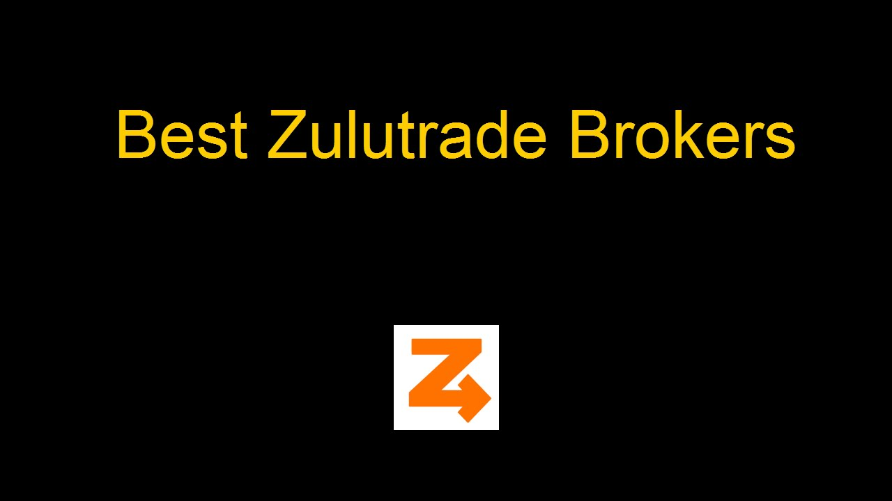 Forex brokers for zulutrade