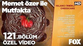 Yalancı İrmikli Cheesekcake... Memet Özer ile Mutfakta 121. Bölüm