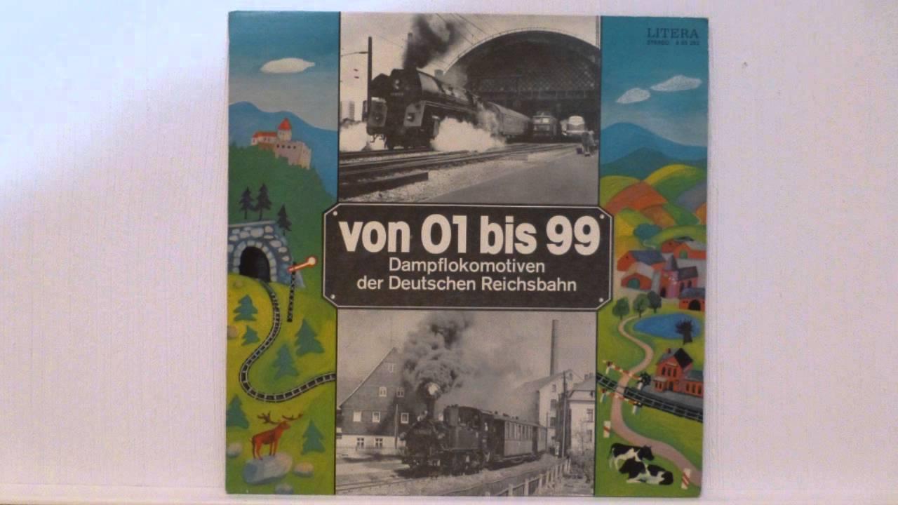 Von 01 bis 99 - Dampflokomotiven der Deutschen Reichsbahn