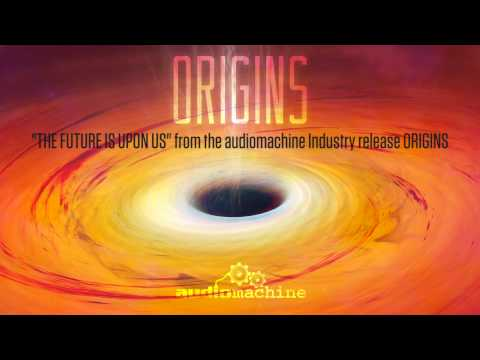 Audiomachine - The Future Is Upon Us music