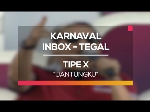 Tipe X - Jantungku (Karnaval Inbox Tegal)