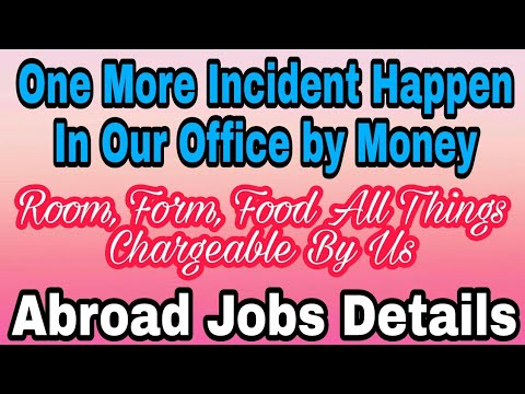 Abroad Jobs Tips, One More Incident Happen With Kolkata boy In Our Office, We Are Chargeable?