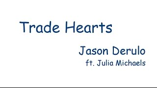 【Jason Derulo ft. Julia Michaels】Trade Hearts〈中文字幕〉