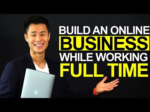 How To Build An Online Business While You Have A Full-Time Job