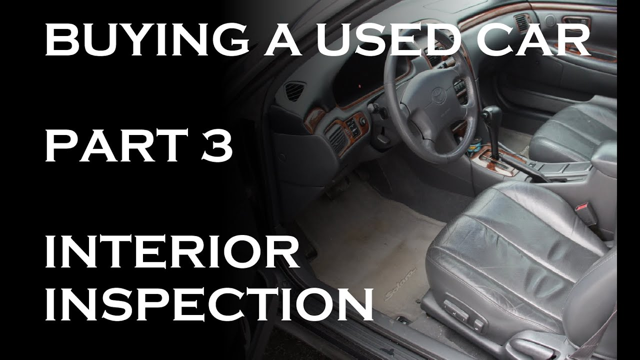 buying a used car part 3 interior inspection youtube. Black Bedroom Furniture Sets. Home Design Ideas