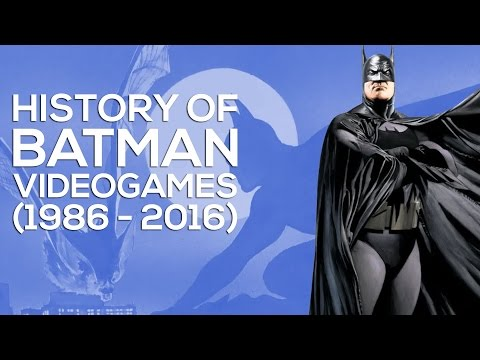 HISTORY OF BATMAN VIDEOGAMES (1986 - 2016)