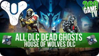 Destiny House of Wolves DLC - All 9 New Dead Ghost Locations