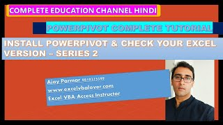 Install and Version Compatibility plus more discussion -Power-Pivot Series 2