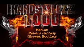 Manian - Ravers Fantasy (Skywex Bootleg)