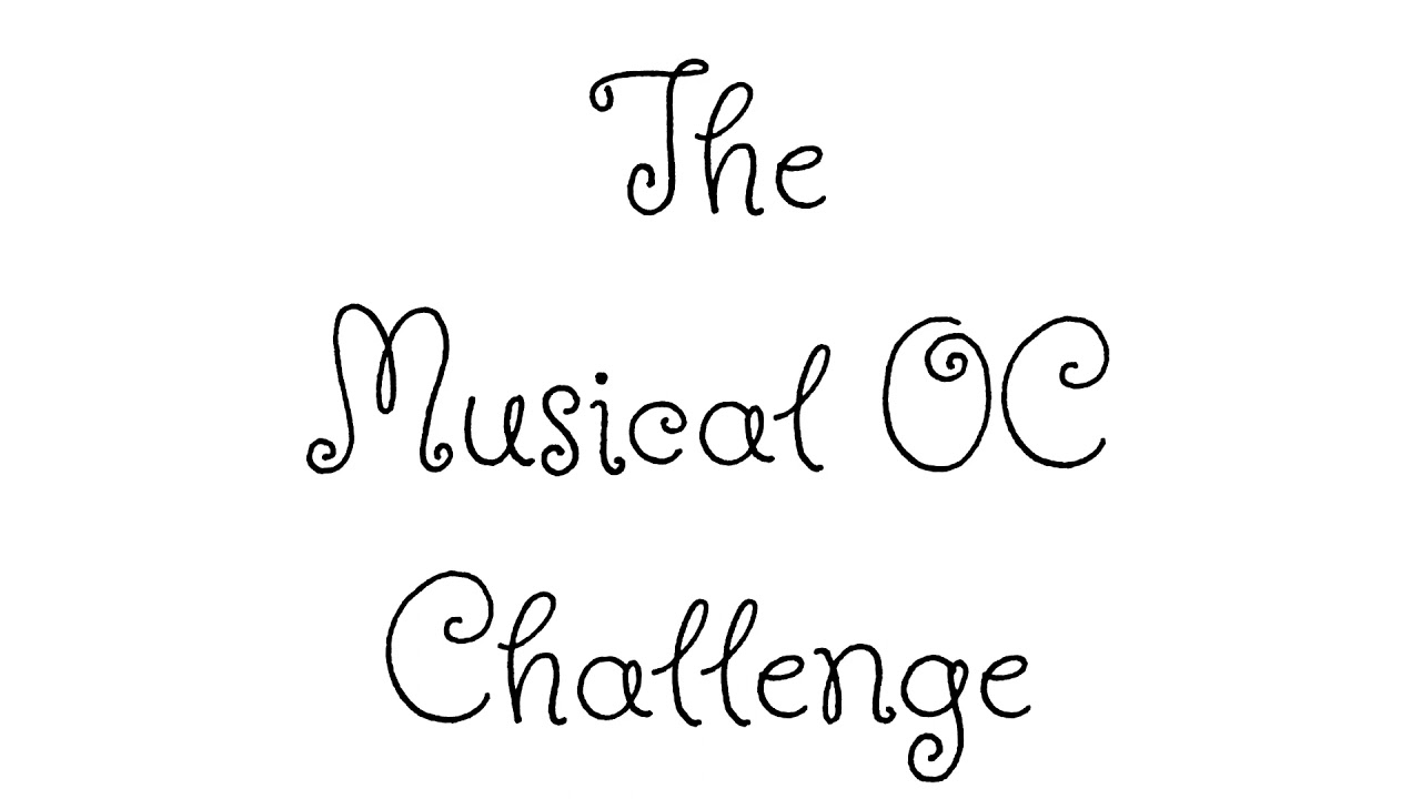 The Musical OC Challenge