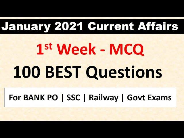 January 2021 BEST 100+ Current Affairs MCQ - 1st Week CA fopr All Govt Exams