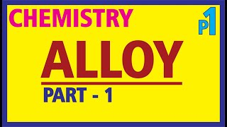 Chemistry   #alloy   Part 1 ( English / Hindi)