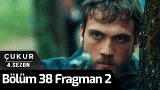 Çukur 4. Sezon 38. Bölüm 2. Fragman