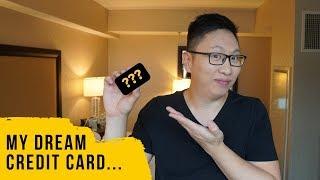 My Dream Credit Card...