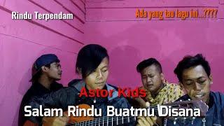 Rindu Terpendam - Astor Kids (Salam rindu buatmu disana) cover Dhyo Steven Salam rindu Mp3