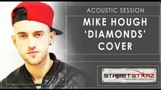 Street Starz TV: Mike Hough - Diamonds [@MikeHoughMusic]