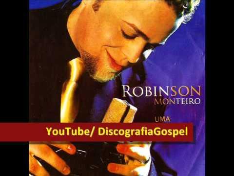 Robinson Monteiro - Uma Nova História (CD Completo) | 2006