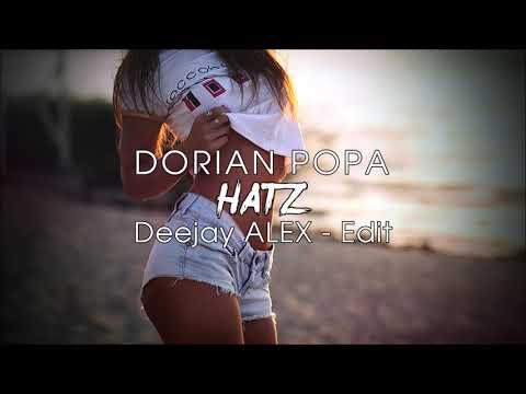 Dorian Popa feat. SHIFT - HATZ (Deejay ALEX - Edit 2019) 🔥🔥🔥