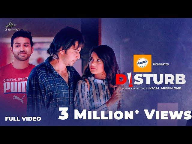 DISTURB (ডিস্টার্ব) by Kajal Arefin Ome | Afran Nisho | Tanjin Tisha | Tamim Mridha | Eid Natok 2019