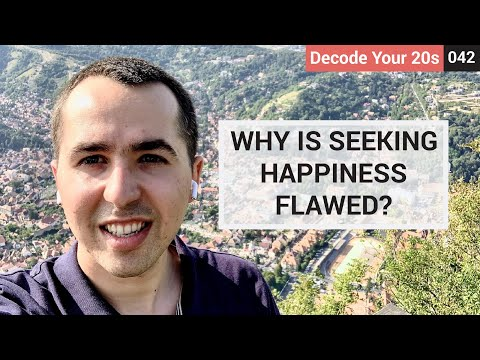 Why is seeking happiness flawed? | Decode Your 20s 042