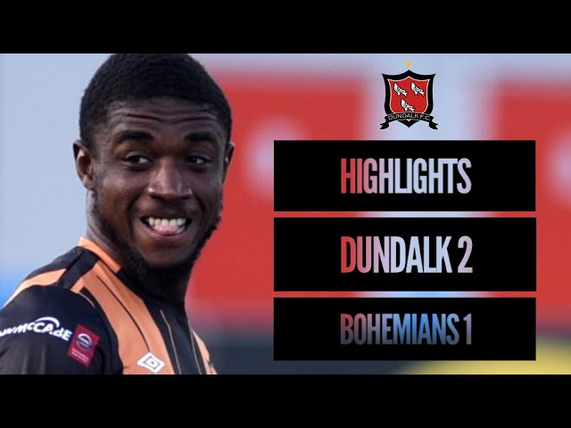 HIGHLIGHTS | Dundalk FC 2-1 Bohemians | February 26th 2021