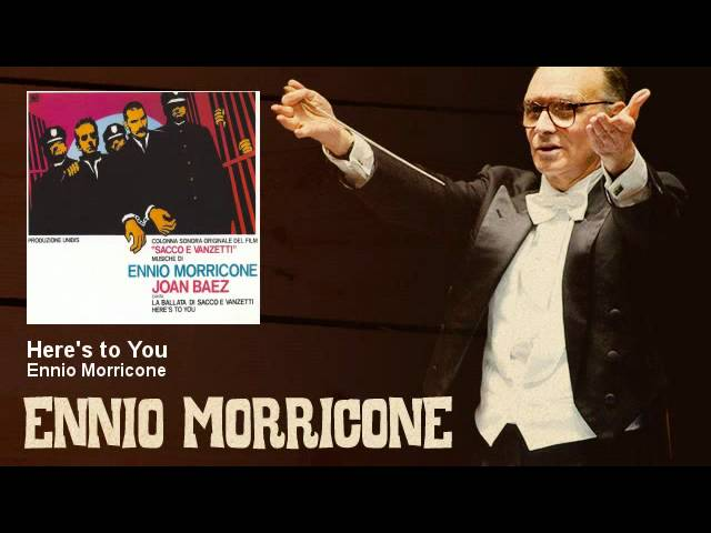 Ennio Morricone - Here's to You - Sacco e Vanzetti (1971)