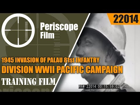 1945 INVASION OF PALAU81st INFANTRY DIVISIONWWII PACIFIC CAMPAIGN22014