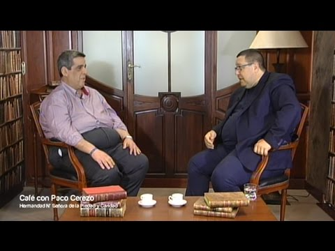 Café con... Paco Cerezo Vice-Hermano Mayor y Capataz de Nª Señora de la Piedad y Caridad
