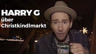 Harry G über Christkindlmärkte